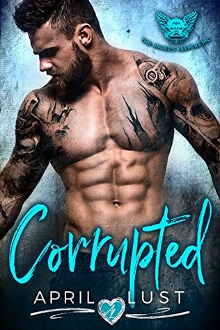 CORRUPTED: A Dark Bad Boy Romance