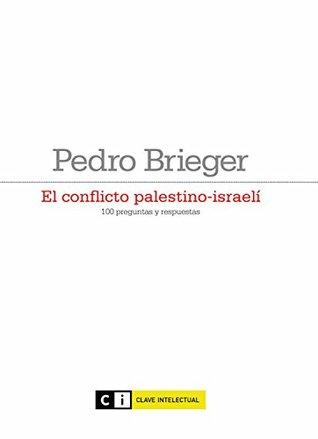 El conflicto palestino-israelí: 100 preguntas y respuestas (Ensayo social nº 3)