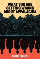 What You Are Getting Wrong About Appalachia Pdf Book