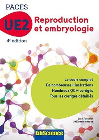 PACES UE2 Reproduction et Embryologie - 4e éd : Manuel, cours + QCM corrigés (2 - UE2 t. 1)