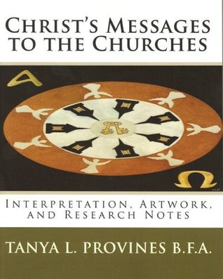 Christ's Messages to the Churches; Interpretation, Artwork, and Research Notes