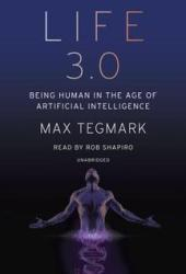 Life 3.0: Being Human in the Age of Artificial Intelligence Pdf Book