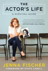 The Actor's Life: A Survival Guide Book