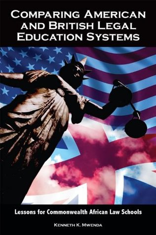 Comparing American and British Legal Education Systems: Lessons for Commonwealth African Law