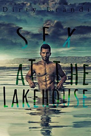 Sex at the Lakehouse