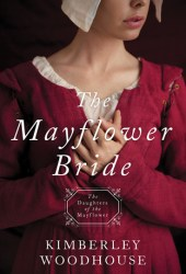 The Mayflower Bride (Daughters of the Mayflower #1) Pdf Book