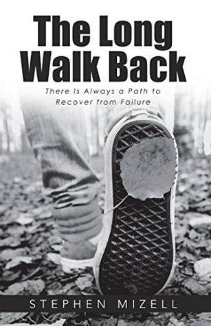 The Long Walk Back: There Is Always a Path to Recover from Failure