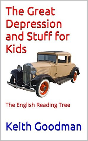 The Great Depression and Stuff for Kids: The English Reading Tree