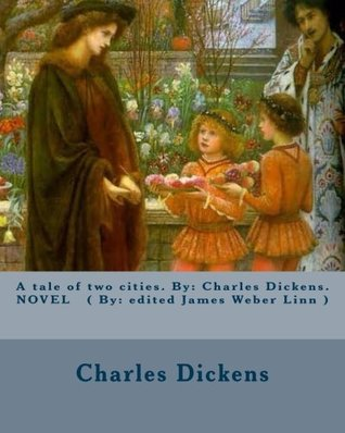 A tale of two cities. By: Charles Dickens. NOVEL