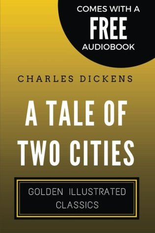 A Tale Of Two Cities: Golden Illustrated Classics (Comes with a Free Audiobook)