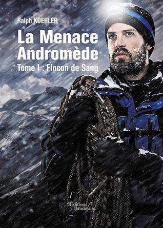 Flocon de Sang (La Menace Andromède #1)