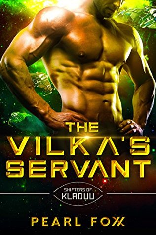The Vilka's Servant: Scifi Alien Romance (Shifters of Kladuu Book 1)