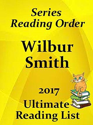 WILBUR SMITH CHECKLIST AND SUMMARIES ALL BOOKS AND SERIES: READING LIST, KINDLE CHECKLIST AND STORY SUMMARIES FOR ALL WILBUR SMITH FICTION (Ultimate Reading List Book 25)