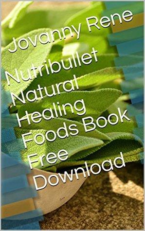 Nutribullet Natural Healing Foods Book Free Download