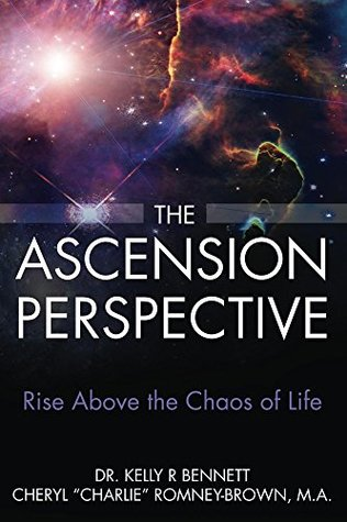 The Ascension Prespective: Rise above the chaos of life