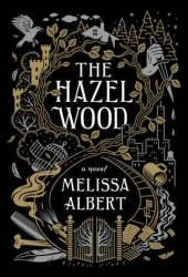 The Hazel Wood (The Hazel Wood, #1) Book