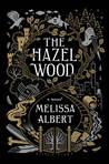The Hazel Wood (The Hazel Wood, #1)
