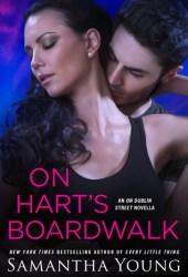 On Hart's Boardwalk (On Dublin Street, #6.7; Hart's Boardwalk, #2.5)
