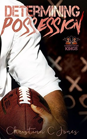 Determining Possession (Connecticut Kings Book 3)