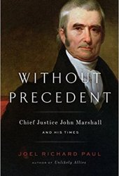 Without Precedent: Chief Justice John Marshall and His Times Pdf Book