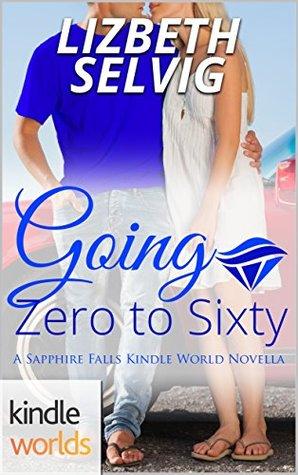 Going Zero To Sixty By Lizbeth Selvig