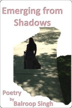 Emerging From Shadows by Balroop Singh