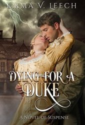 Dying for a Duke (The Regency Romance Mysteries, #1) Book Pdf