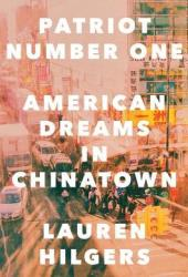 Patriot Number One: American Dreams in Chinatown Pdf Book