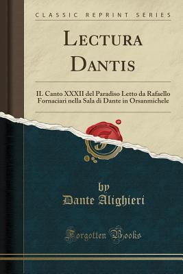 Lectura Dantis: Il Canto XXXII del Paradiso Letto Da Rafaello Fornaciari Nella Sala Di Dante in Orsanmichele