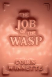The Job of the Wasp Pdf Book