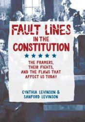 Fault Lines in the Constitution: The Framers, Their Fights, and the Flaws That Affect Us Today Pdf Book