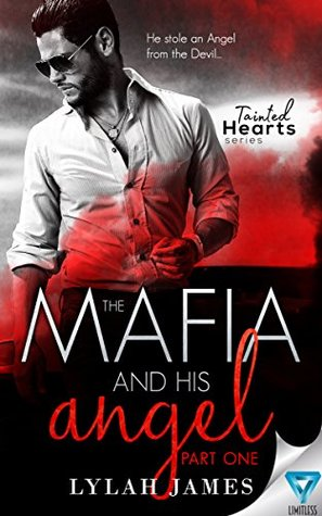 The Mafia And His Angel: Part 1 (Tainted Hearts, #1)