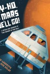 Hey-Ho, to Mars We'll Go!: A Space-Age Version of ″The Farmer in the Dell″ Pdf Book