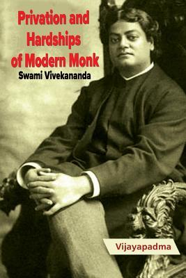 Privation and Hardships of Modern Monk -Swami Vivekananda