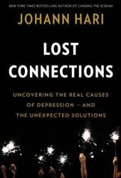 Lost Connections: Uncovering the Real Causes of Depression - and the Unexpected Solutions Book Pdf