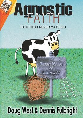 Agnostic Faith: Faith That Never Matures