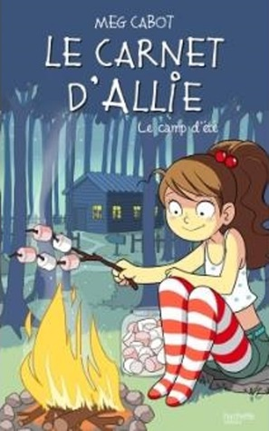 Le camp d'été (Le carnet d'Allie #8)