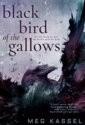 Black Bird of the Gallows (Black Birds of the Gallows, #1) Pdf Book