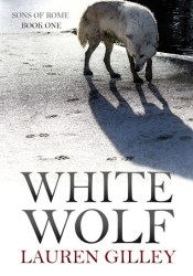 White Wolf (Sons of Rome, #1) Pdf Book