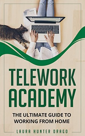 Telework Academy: The Ultimate Guide to Working From Home
