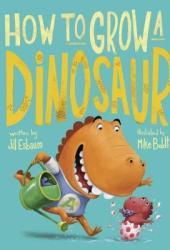 How to Grow a Dinosaur Pdf Book
