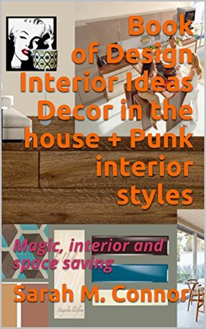 Book of Design Interior Ideas Decor in the house + Punk interior styles: Magic, interior and space saving