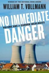 No Immediate Danger: Volume One of Carbon Ideologies Book