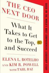 The CEO Next Door: What It Takes to Get to the Top, and Succeed Pdf Book