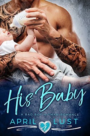 HIS BABY: A Bad Boy Hitman Romance