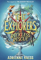 The Reckless Rescue (The Explorers #2) Pdf Book