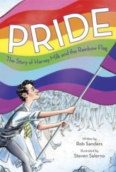 Pride: The Story of Harvey Milk and the Rainbow Flag Book
