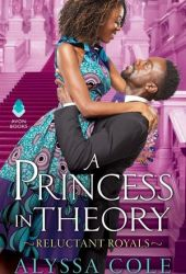 A Princess in Theory (Reluctant Royals, #1) Pdf Book