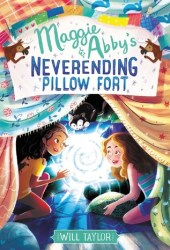 Maggie & Abby's Neverending Pillow Fort Book