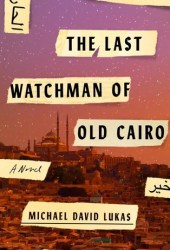 The Last Watchman of Old Cairo Book